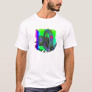 Camiseta Não sou nenhuma máquina