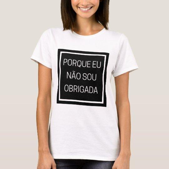 Camiseta Não Sou Obrigada