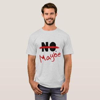 Camiseta Não! … Talvez