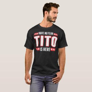 Camiseta Não tenha nenhum medo Tito está aqui Tshirt