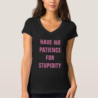 Camiseta Não tenha nenhuma paciência para o t-shirt do