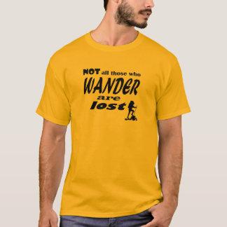 Camiseta Não todo o aqueles que Wander é perdido - o