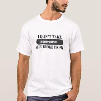 Camiseta Não tome o conselho do dinheiro de quebrou pessoas