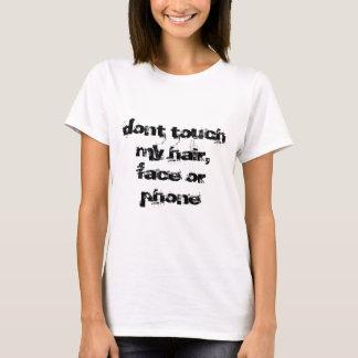 Camiseta não toque em meu cabelo, cara ou telefone