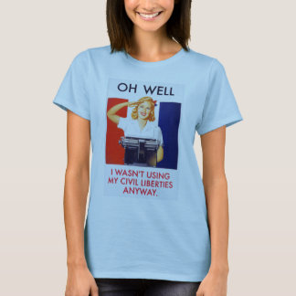 Camiseta Não usava liberdades civis de qualquer maneira