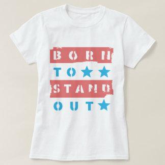 Camiseta Nascer a estar para fora