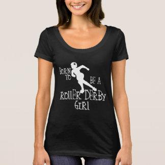 Camiseta Nascer a ser uma menina de Derby do rolo