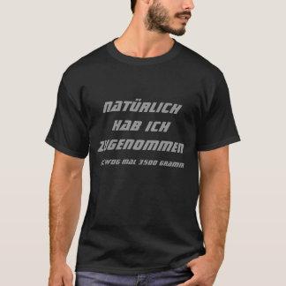 Camiseta Naturalmente aumentas, pesaste 3500 vez eu, eu…