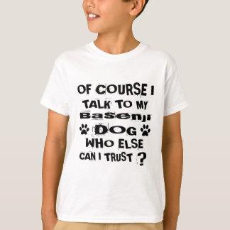 Camiseta Naturalmente eu falo a meu design do cão de