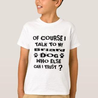 Camiseta Naturalmente eu falo a meu design do cão de Briard
