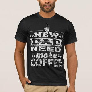 Camiseta Necessidade do novo papai mais obscuridade do café