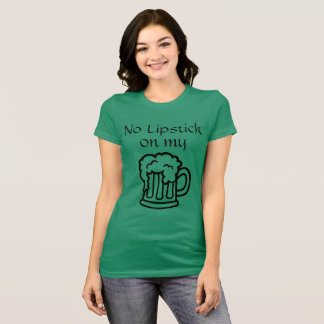 Camiseta Nenhum batom em minha cerveja
