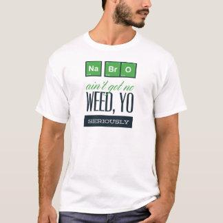 Camiseta nenhum bro, não é não obter seriamente nenhuma