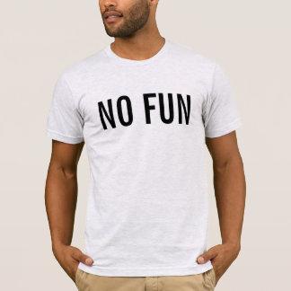 Camiseta Nenhum divertimento