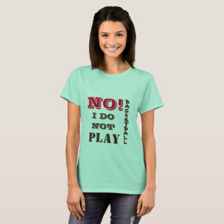 Camiseta NENHUM eu não jogo o basquetebol