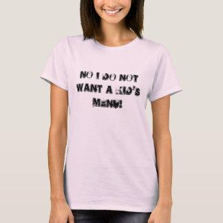 Camiseta Nenhum eu não quero um menu dos miúdos