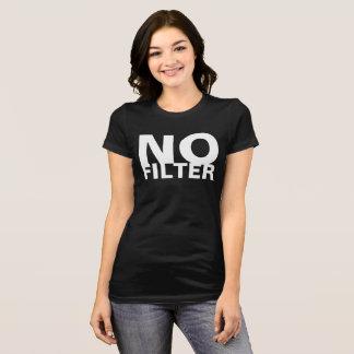 Camiseta Nenhum filtro