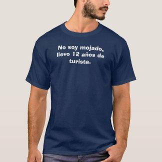 Camiseta Nenhum mojado da soja, aos de turista. do llevo 12