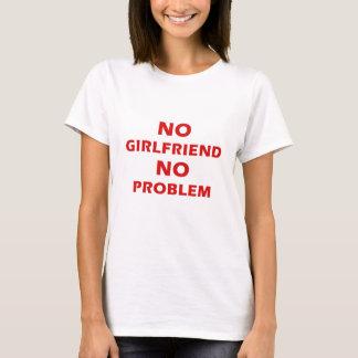 Camiseta Nenhum namorada nenhum problema