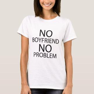 Camiseta Nenhum namorado nenhum problema. T