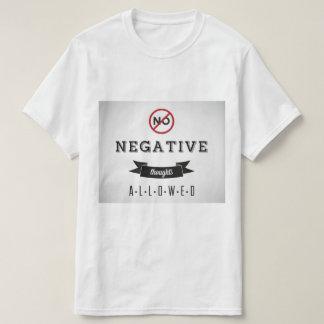 Camiseta Nenhum T negativo dos pensamentos