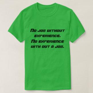 Camiseta Nenhum trabalho, nenhuma experiência