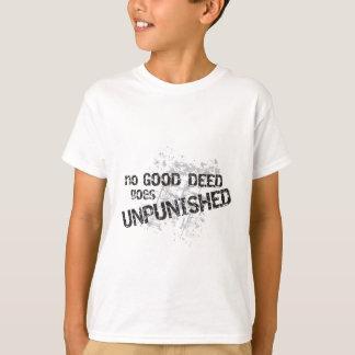 Camiseta Nenhuma boa ação vai não-castigado