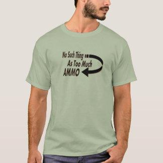 Camiseta Nenhuma coisa como demasiada munição engraçada