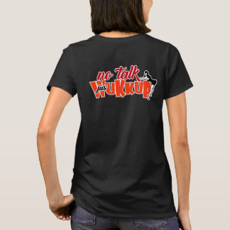 Camiseta Nenhuma Conversa-Jus' Wukkup