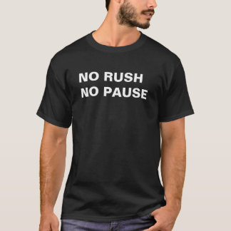 Camiseta Nenhuma precipitação, nenhuma pausa