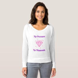 Camiseta Nenhuma pressão, nenhuns diamantes