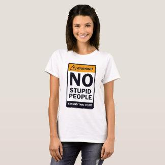 Camiseta Nenhumas pessoas estúpidas