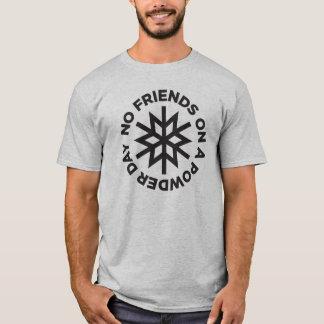 Camiseta Nenhuns amigos em um dia do pó (gráfico preto)