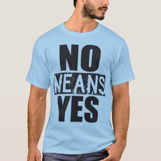 Camiseta Nenhuns meios sim - apenas caçoando