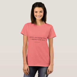 Camiseta Ninguém disse que sendo bravo é supor para ser