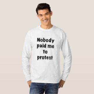 Camiseta Ninguém pagou-me para protestar