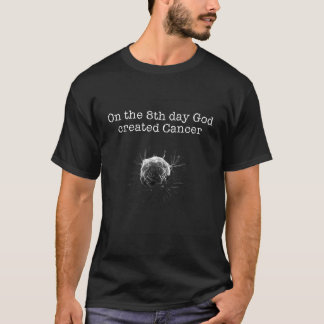 Camiseta No 8o dia o deus criou o cancer