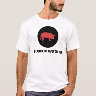 Camiseta No bacon nós confiamos