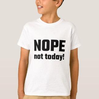 Camiseta Nope não hoje!