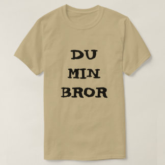 Camiseta Norueguês texto du minuto Bror - você meu irmão