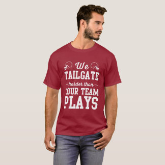 Camiseta Nós bagageira mais duramente do que seus jogos da