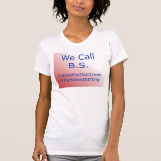 Camiseta Nós chamamos o t-shirt da caridade de B.S.