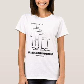 Camiseta Nós descemos toda dela (a véspera mitocondrial)