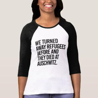 Camiseta Nós giramos afastado refugiados antes e morreram