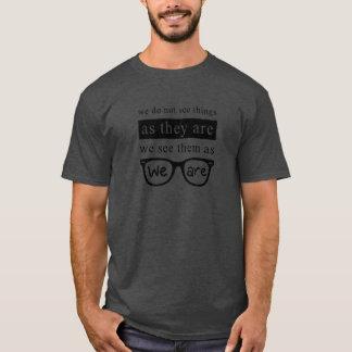 Camiseta Nós não vemos coisas enquanto são