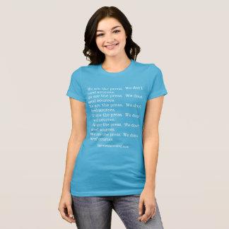 Camiseta Nós somos a imprensa.  Nós não precisamos fontes.