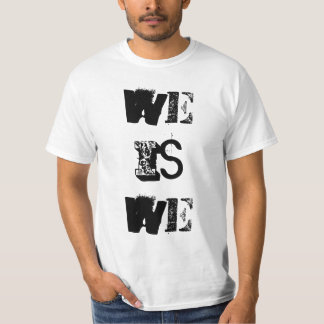 Camiseta Nós somos nós o t-shirt dos homens