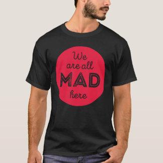 Camiseta Nós somos tudo loucos aqui