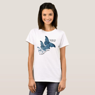 Camiseta Nós temos o poder mudar qualquer coisa t-shirt do