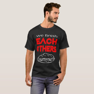 Camiseta Nós terminamos cada outro T do presente de